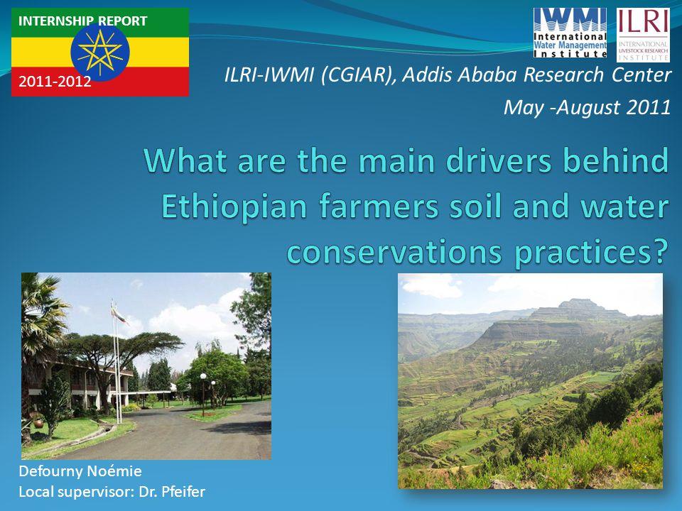 INTERNSHIP REPORT 2011-2012 Defourny Noémie Local supervisor: Dr. Pfeifer ILRI-IWMI (CGIAR), Addis Ababa Research Center May -August 2011