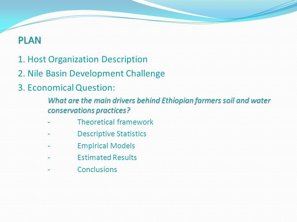 PLAN 1. Host Organization Description 2. Nile Basin Development Challenge 3.
