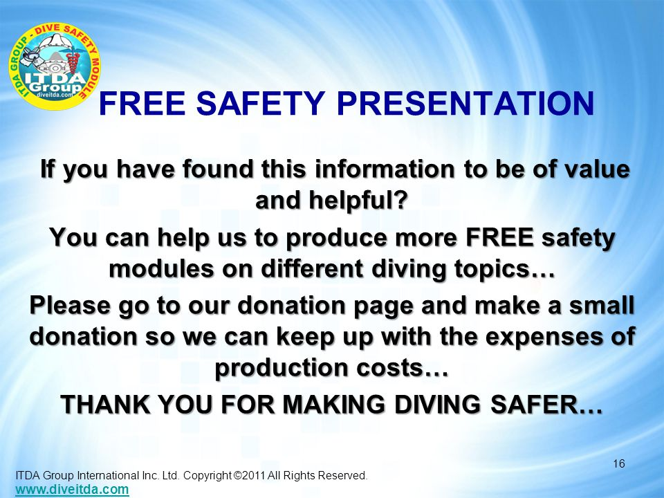 FREE SAFETY PRESENTATION If you have found this information to be of value and helpful.