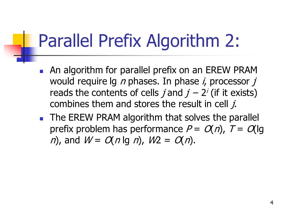 5 Parallel Prefix Algorithm 2: Example For visualization purposes, the second step is written in two different lines.