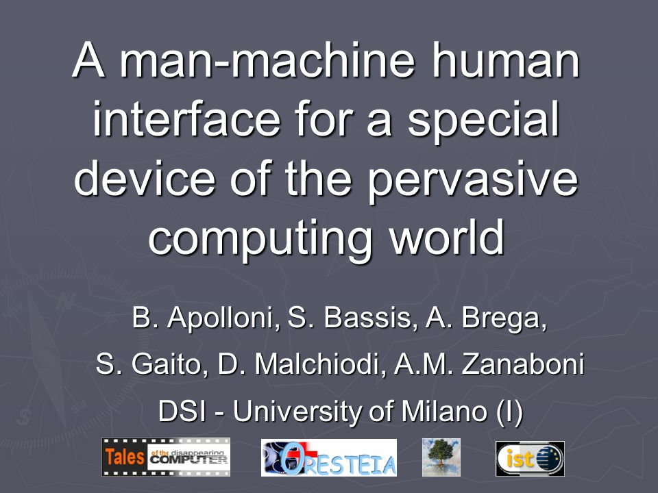 A man-machine human interface for a special device of the pervasive computing world B.