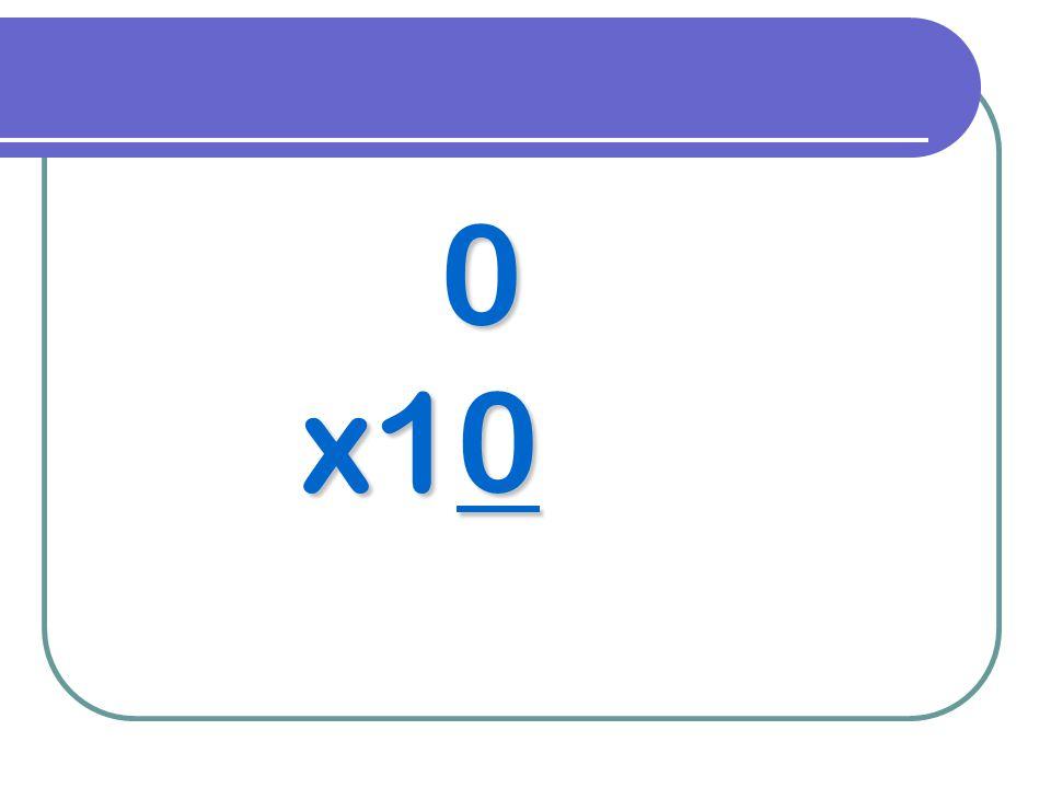 0 x10