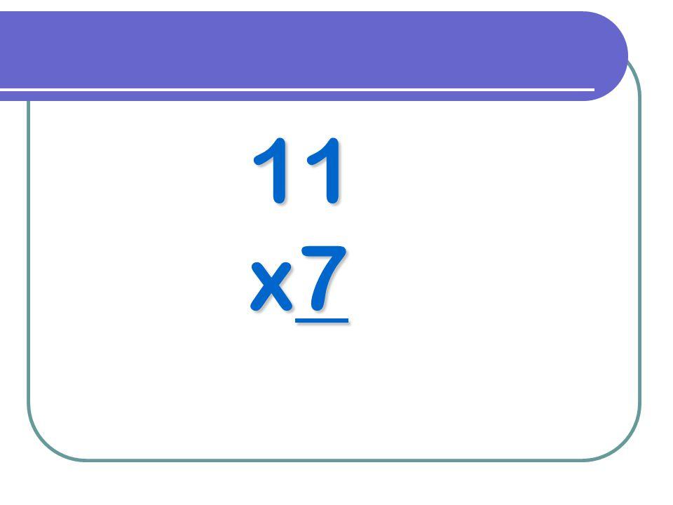 11 x7