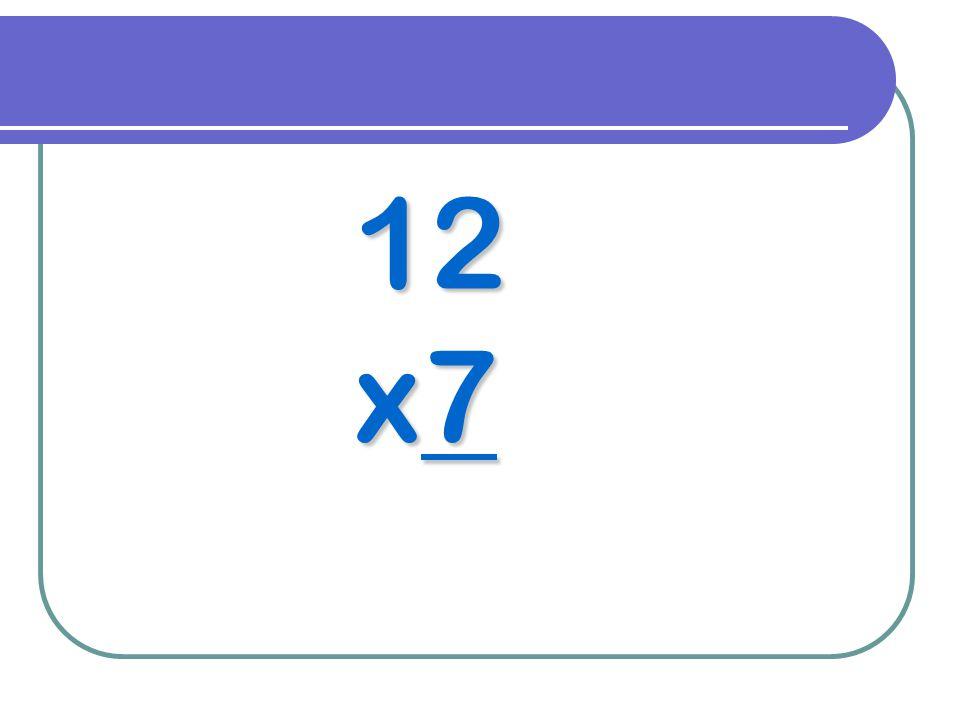 12 x7