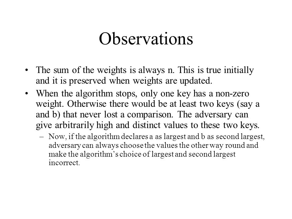 Observations The sum of the weights is always n.
