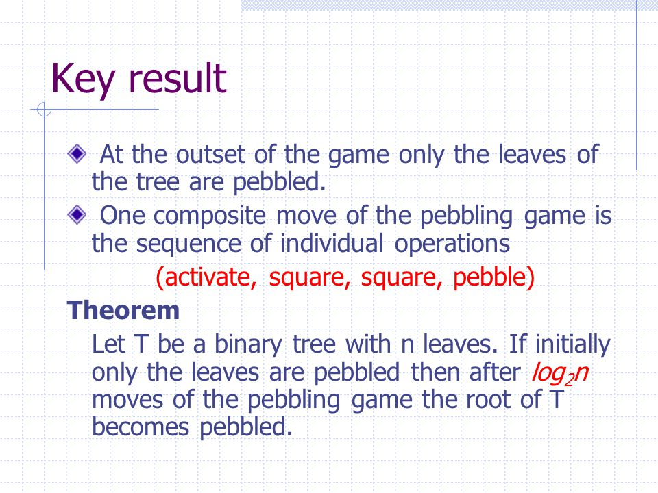 Key result At the outset of the game only the leaves of the tree are pebbled.