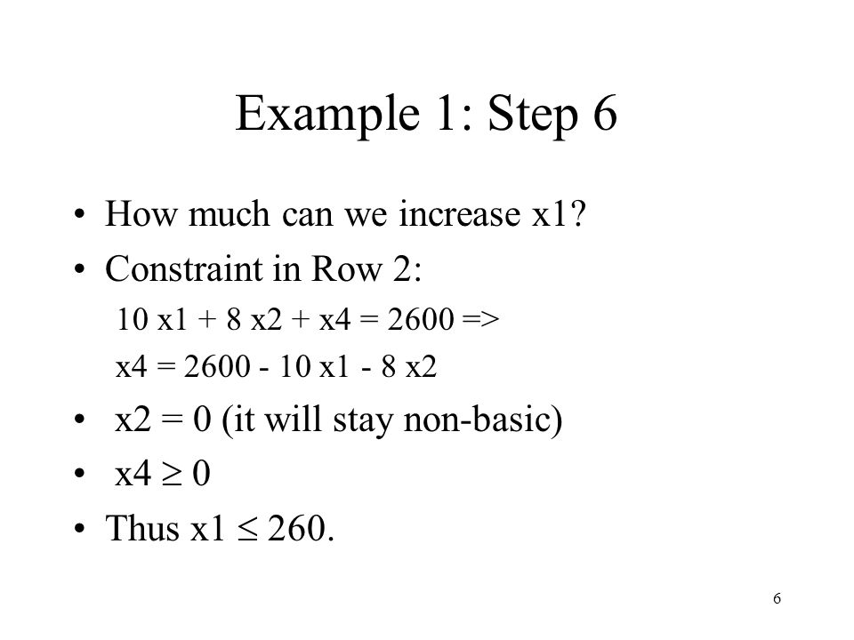 7 Example 1: Step 6 How much can we increase x1.