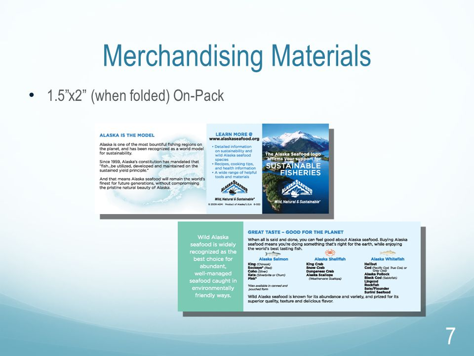 "Merchandising Materials 1.5""x2"" (when folded) On-Pack 7"