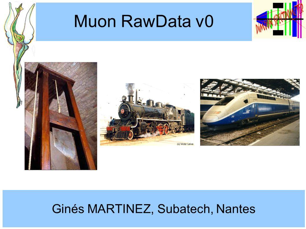 1 Gines Martinez Muon RawData v0 Ginés MARTINEZ, Subatech, Nantes