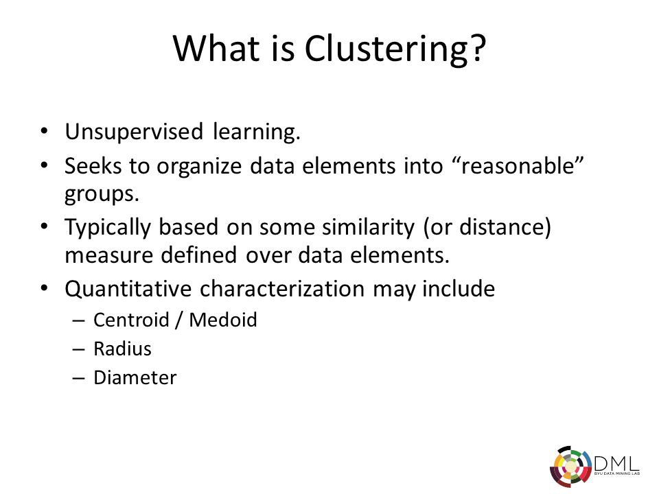 What is Clustering. Unsupervised learning.