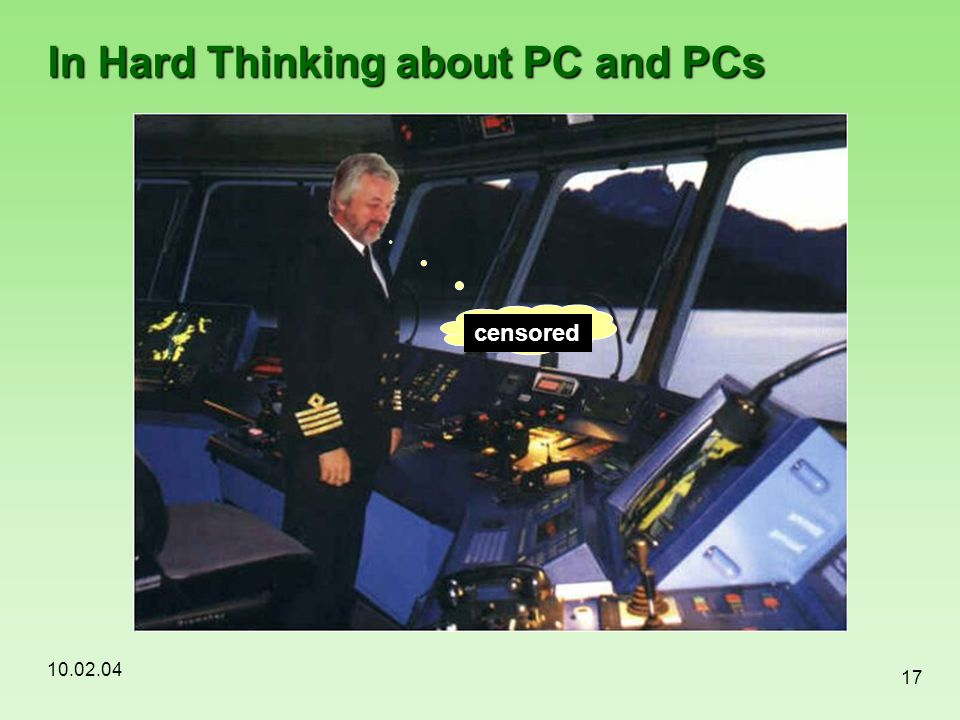 10.02.04 17 In Hard Thinking about PC and PCs Forty two censored
