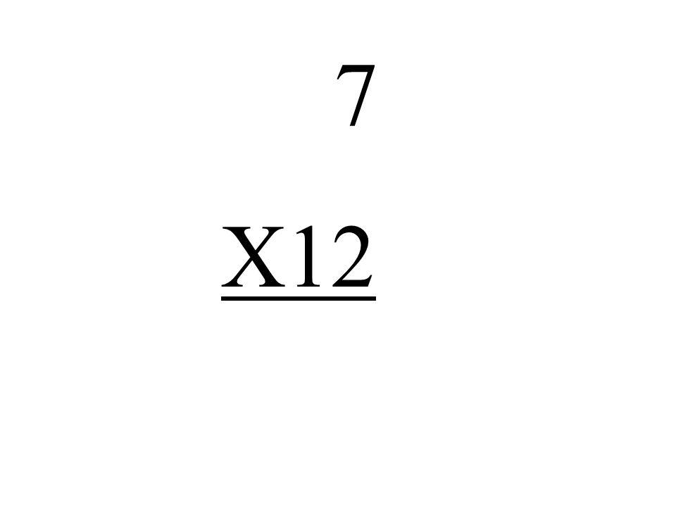 7 X12