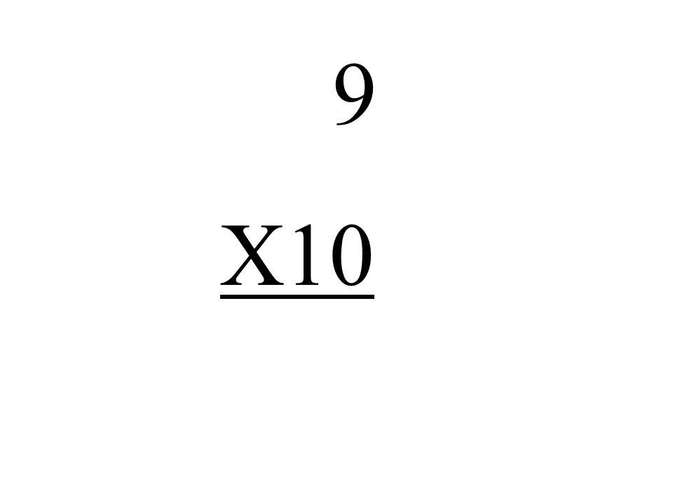 9 X10