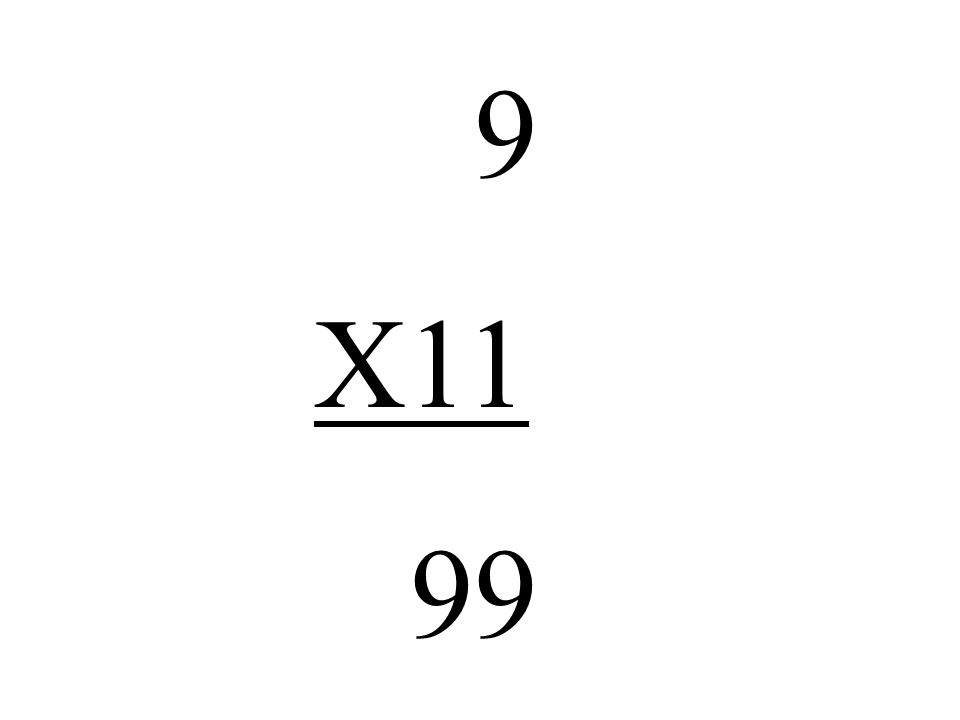 9 X11 99