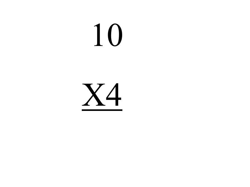 10 X4