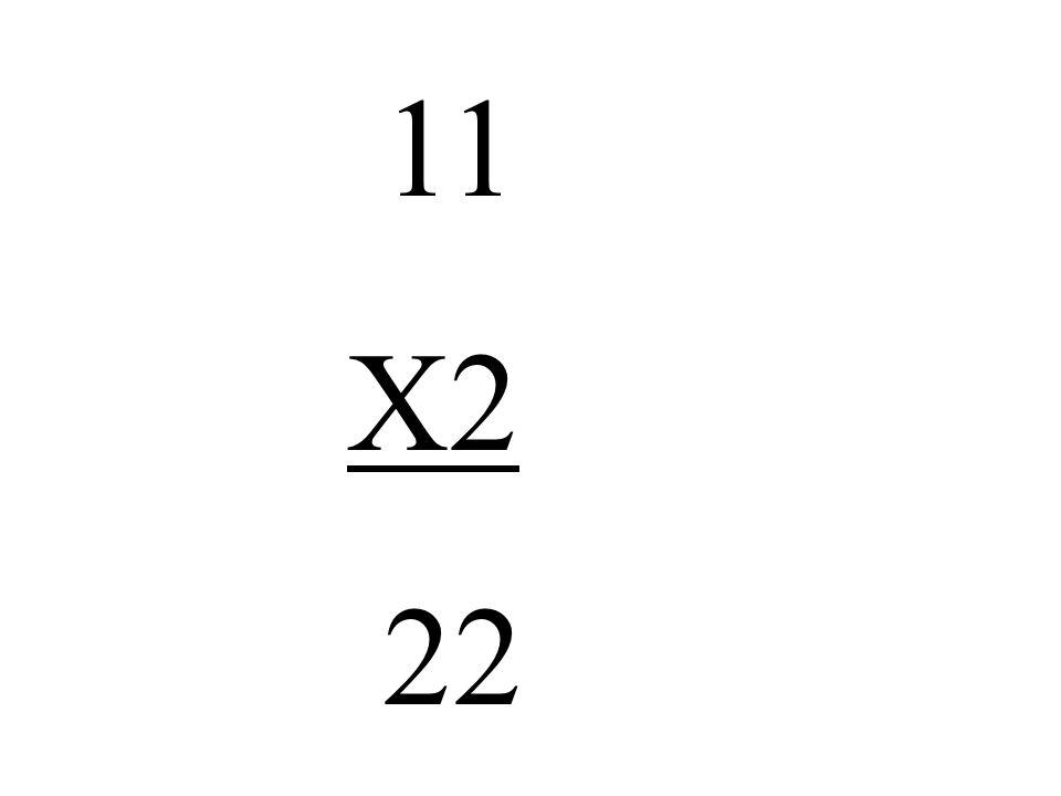 11 X2 22