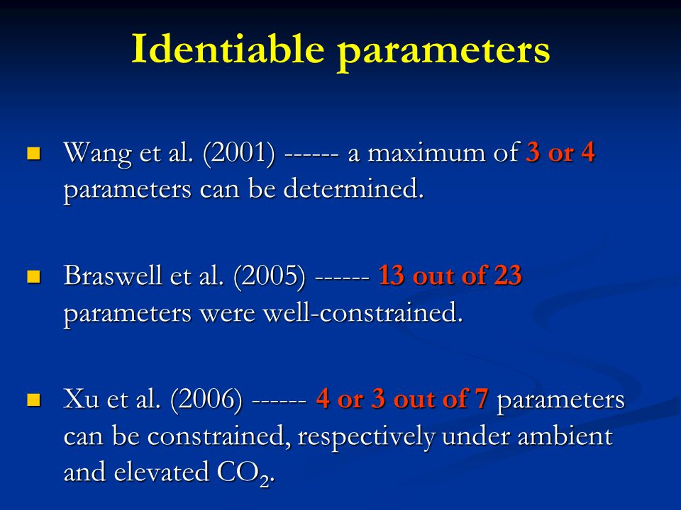 Wang et al. (2001) ------ a maximum of 3 or 4 parameters can be determined.