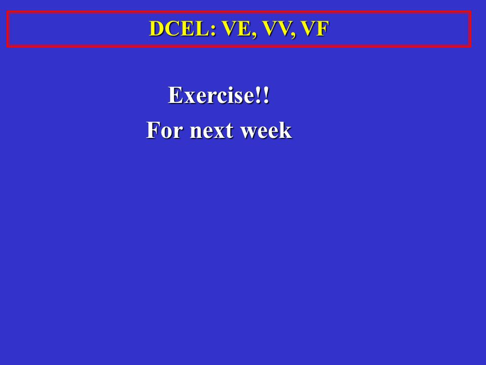 DCEL: VE, VV, VF Exercise!! For next week