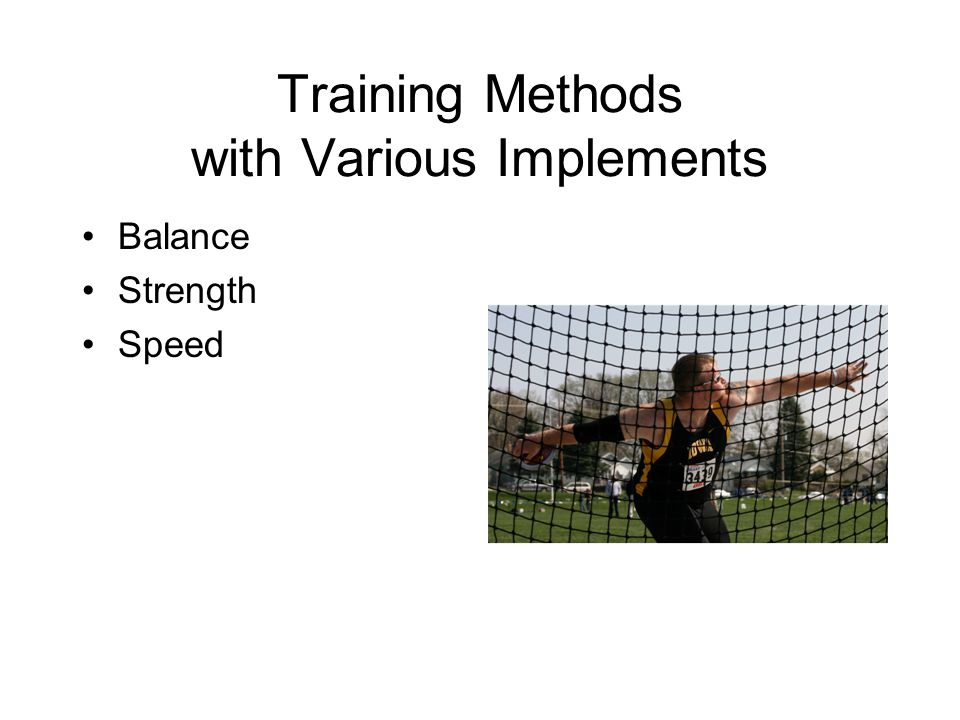 Training Methods with Various Implements Balance Strength Speed