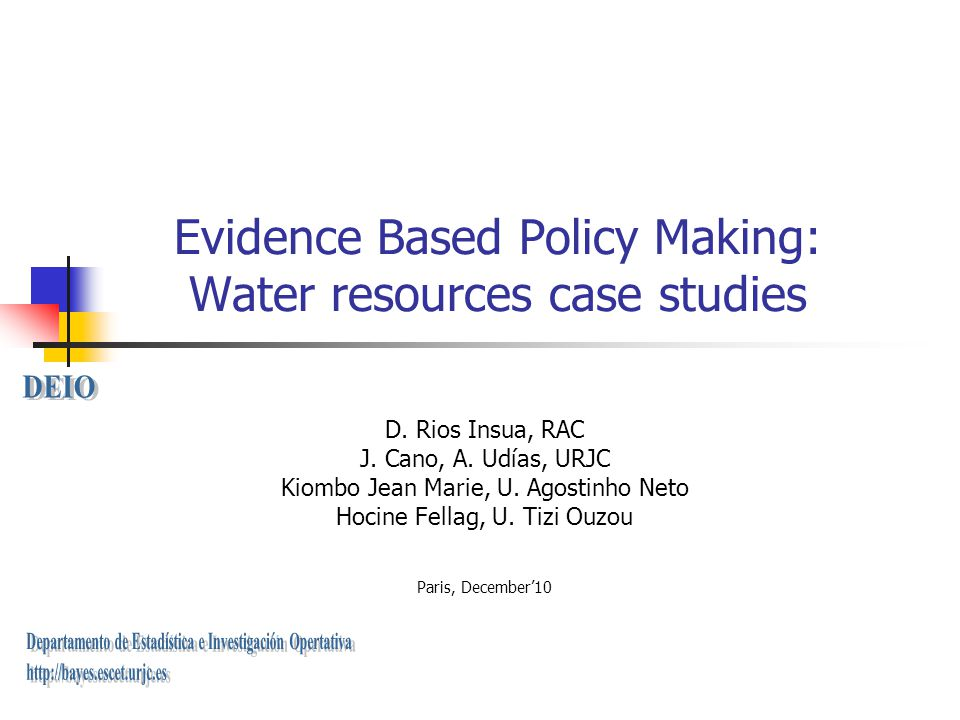 Evidence Based Policy Making: Water resources case studies D.