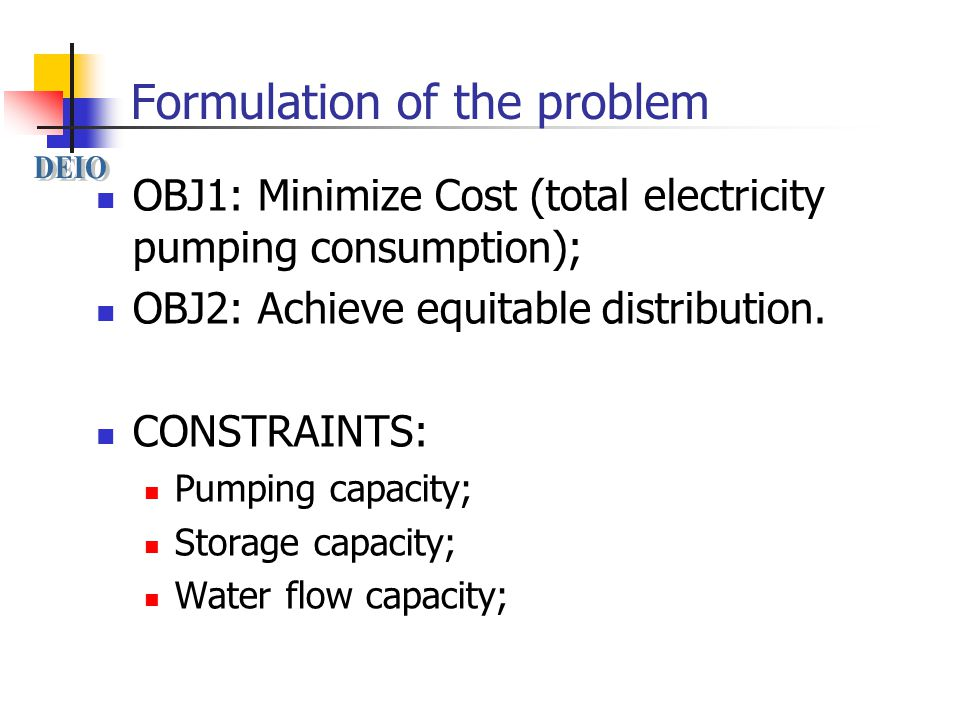 Formulation of the problem OBJ1: Minimize Cost (total electricity pumping consumption); OBJ2: Achieve equitable distribution.