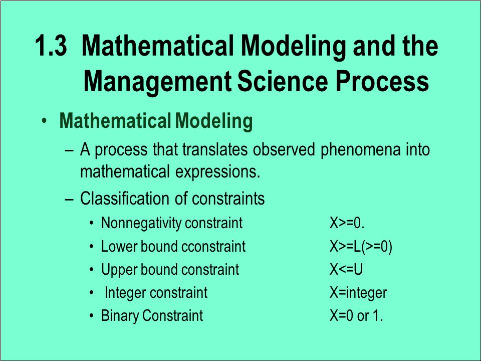 Mathematical Modeling -Classification of models –Optimization Models - find the best solution under a set of restrictions and scarce resources.