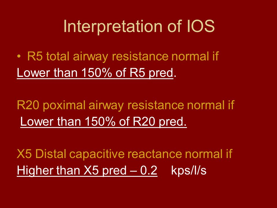 Interpretation of IOS R5 total airway resistance normal if Lower than 150% of R5 pred.