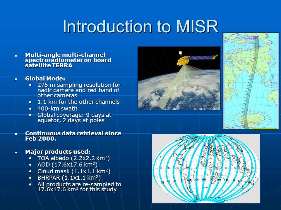 Conclusions and future work Conclusions Conclusions By using MISR datasets, first satellite-based attempt to estimate global aerosol direct radiative effect over both ocean and land has been made.By using MISR datasets, first satellite-based attempt to estimate global aerosol direct radiative effect over both ocean and land has been made.