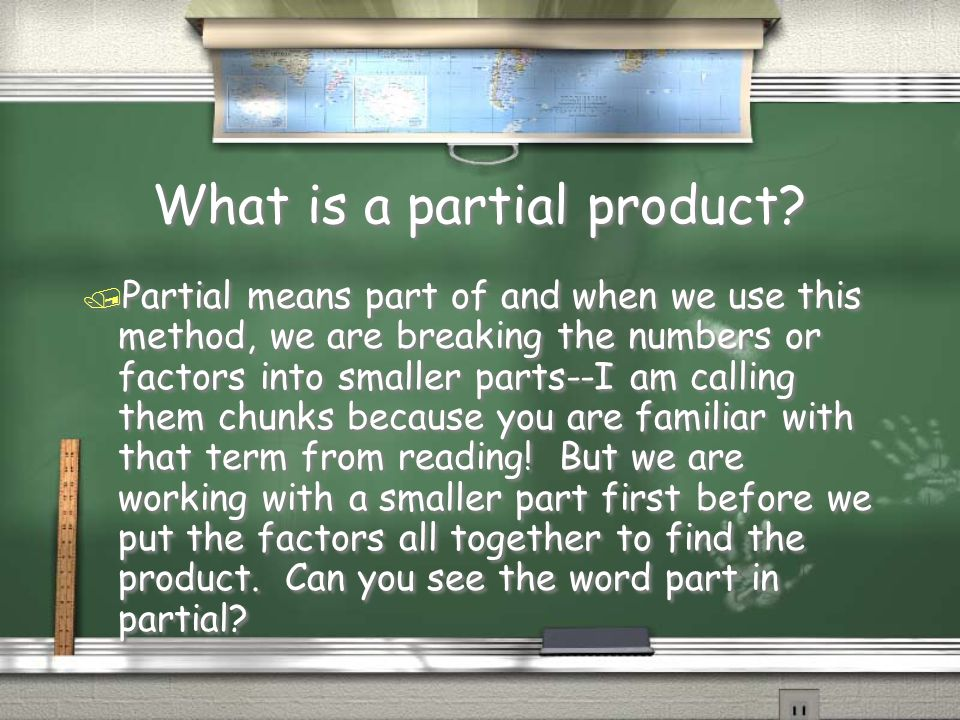 Partial Products Multiplication How to multiply multi- digit numbers