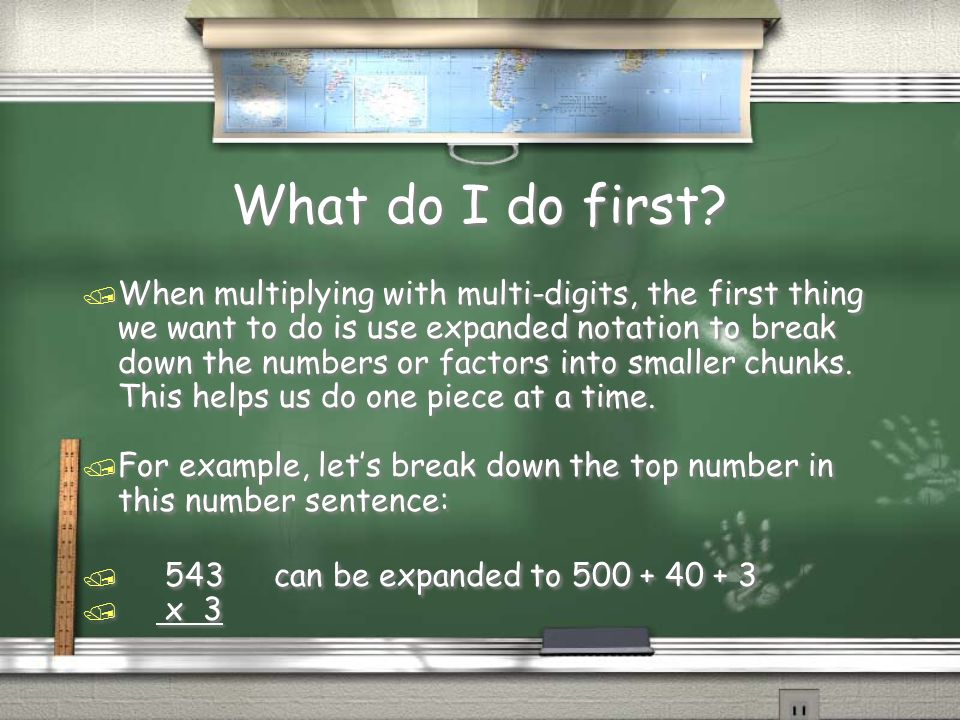 What is a partial product? / Partial means part of and when we use this method, we are breaking the numbers or factors into smaller parts--I am callin