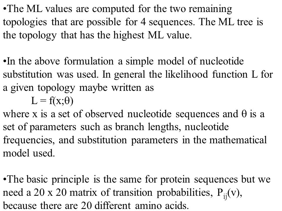 The ML values are computed for the two remaining topologies that are possible for 4 sequences.