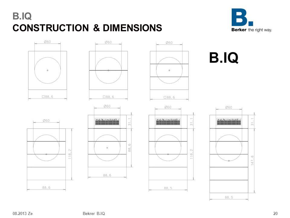 08.2013 ZeBekrer B.IQ20 B.IQ CONSTRUCTION & DIMENSIONS