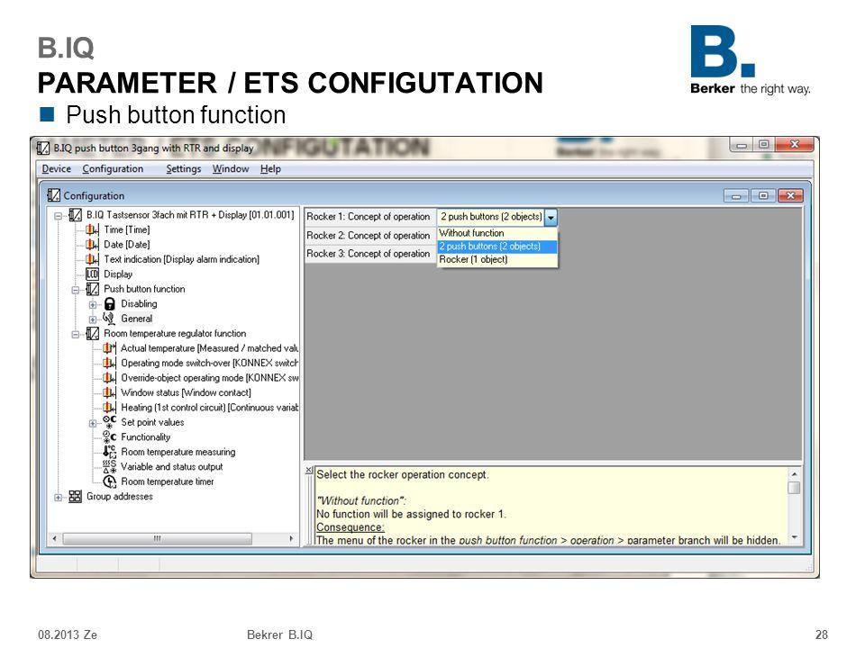 Push button function 08.2013 ZeBekrer B.IQ28 B.IQ PARAMETER / ETS CONFIGUTATION