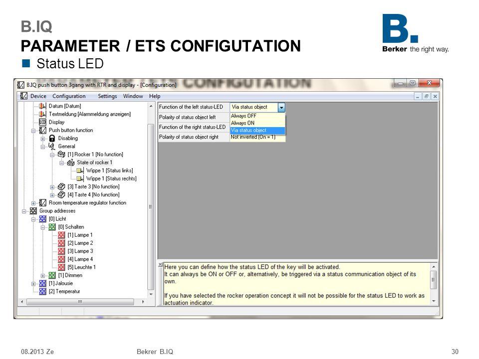 Status LED 08.2013 ZeBekrer B.IQ30 B.IQ PARAMETER / ETS CONFIGUTATION