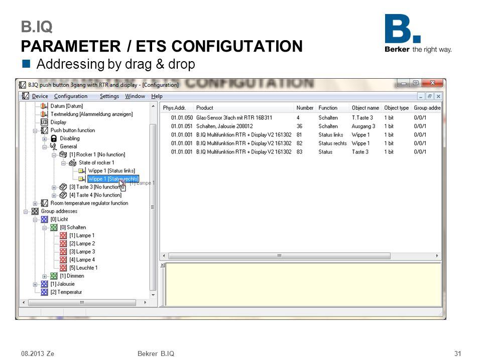 Addressing by drag & drop 08.2013 ZeBekrer B.IQ31 B.IQ PARAMETER / ETS CONFIGUTATION
