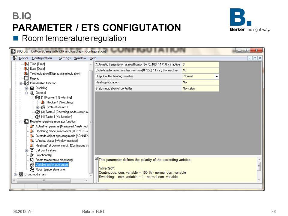 Room temperature regulation 08.2013 ZeBekrer B.IQ36 B.IQ PARAMETER / ETS CONFIGUTATION