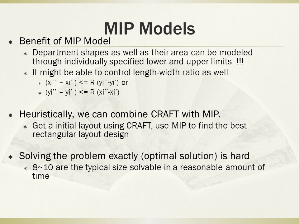 MIP Models  Benefit of MIP Model  Department shapes as well as their area can be modeled through individually specified lower and upper limits !!! 