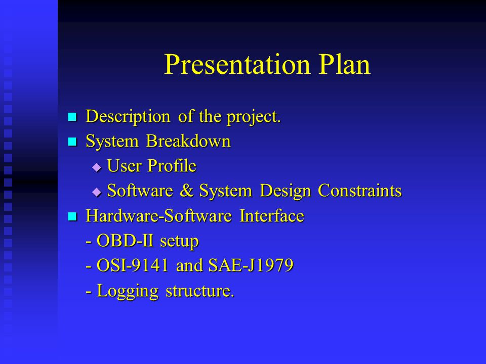 Presentation Plan Description of the project. Description of the project. System Breakdown System Breakdown  User Profile  Software & System Design