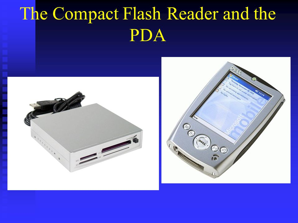 The Compact Flash Reader and the PDA