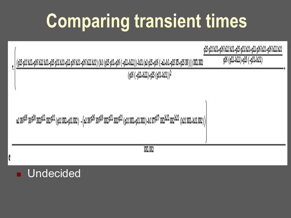 Comparing transient times Undecided