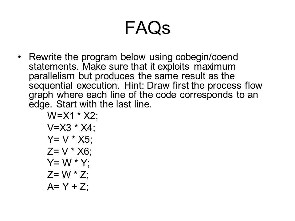 FAQs Rewrite the program below using cobegin/coend statements.