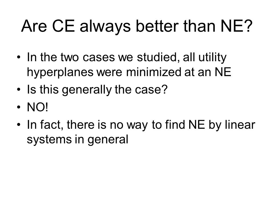 Are CE always better than NE.