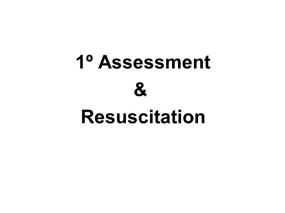 1º Assessment & Resuscitation