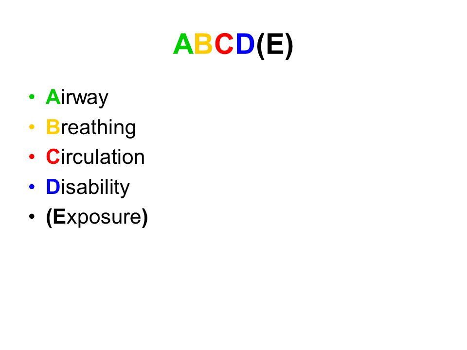 ABCD(E) Airway Breathing Circulation Disability (Exposure)