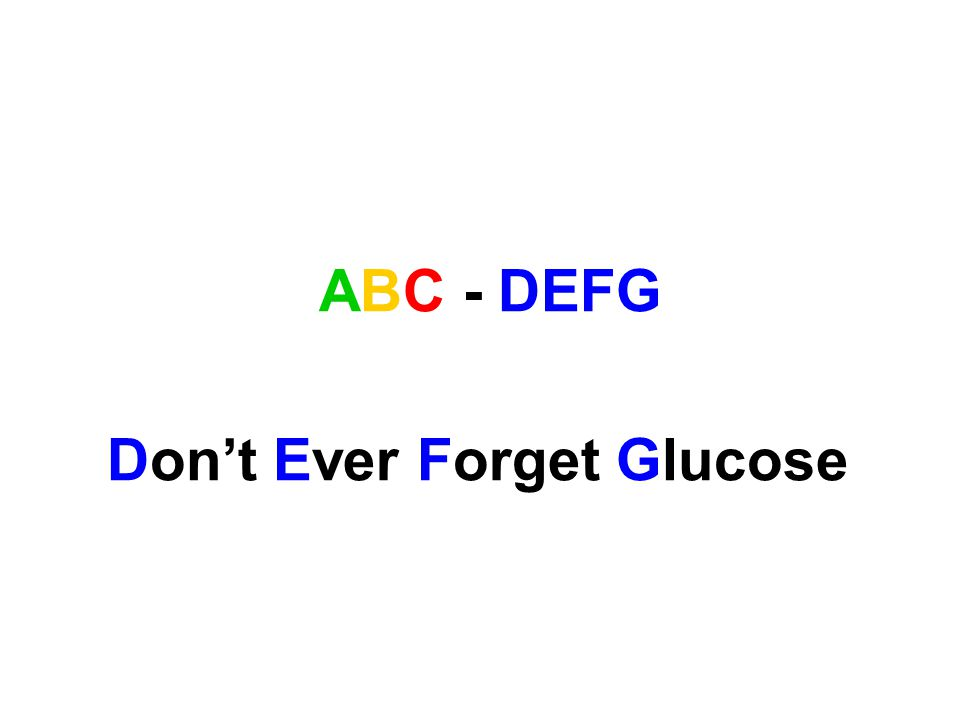 ABC - DEFG Don't Ever Forget Glucose