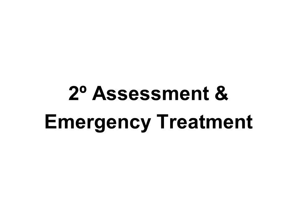 2º Assessment & Emergency Treatment