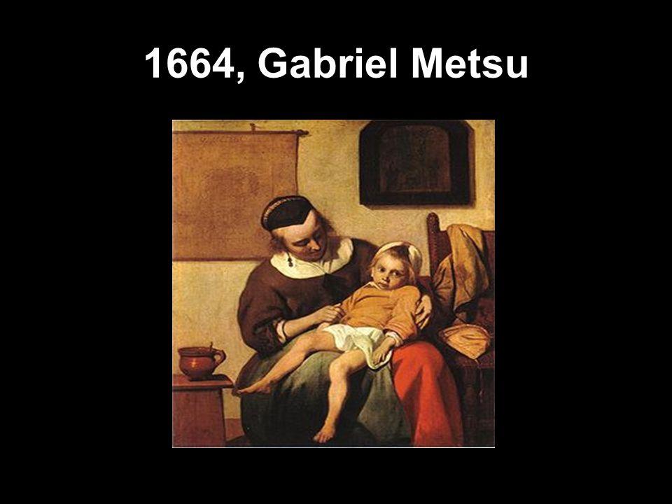 1664, Gabriel Metsu