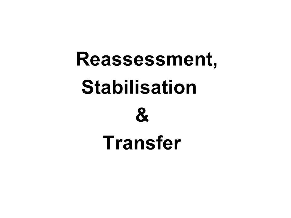 Reassessment, Stabilisation & Transfer