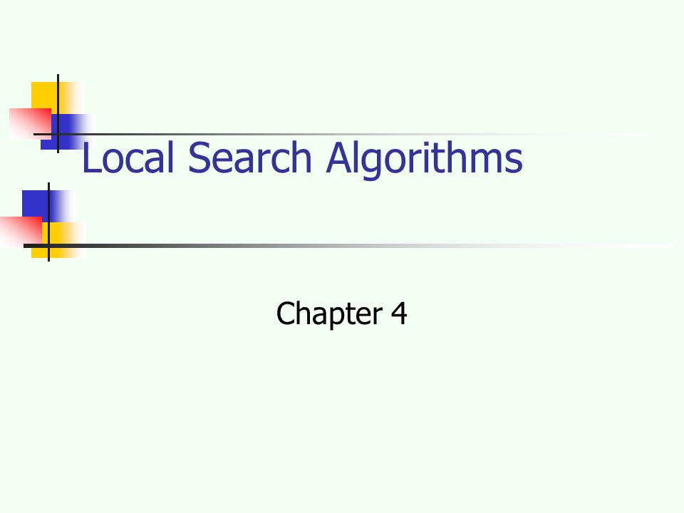 Local Search Algorithms Chapter 4