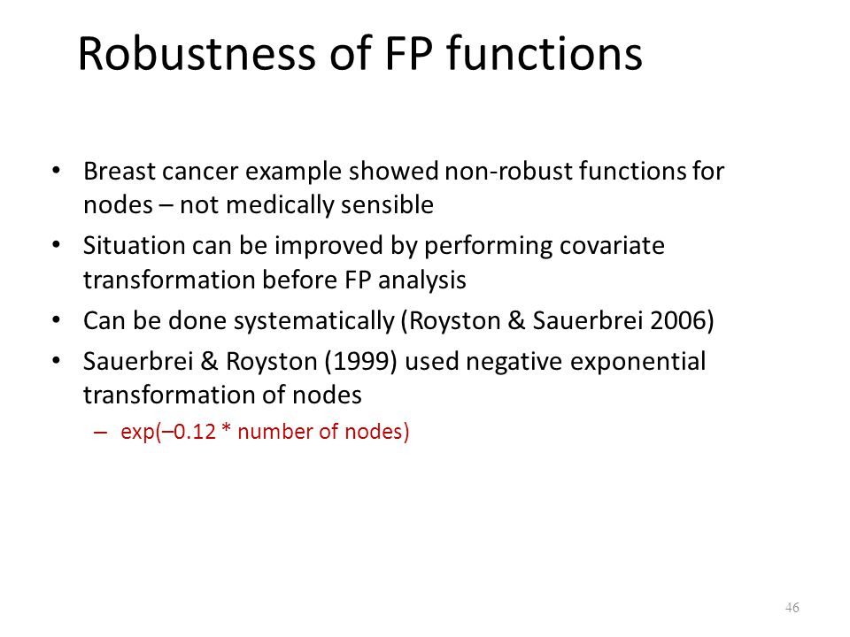 Robustness of FP functions Breast cancer example showed non-robust functions for nodes – not medically sensible Situation can be improved by performin